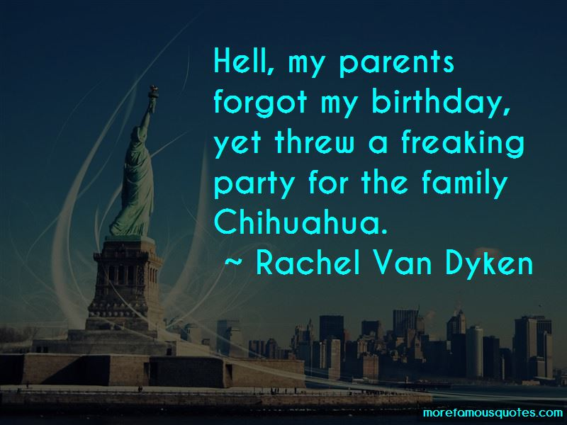 He Forgot My Birthday Quotes: Top 8 Quotes About He Forgot
