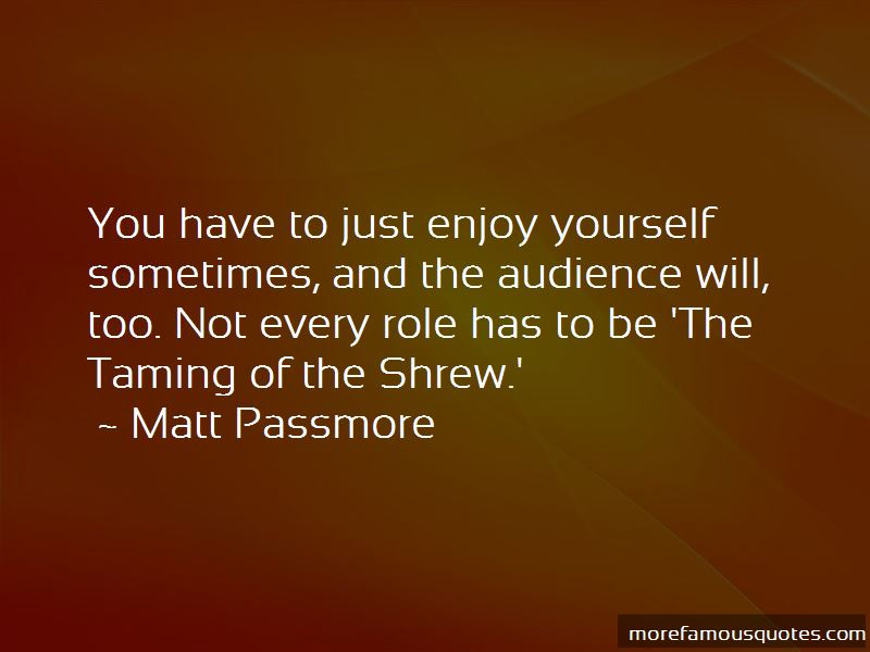 Just Enjoy Yourself Quotes