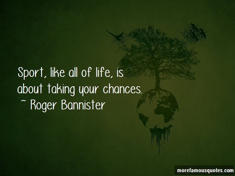 Life All About Taking Chances Quotes
