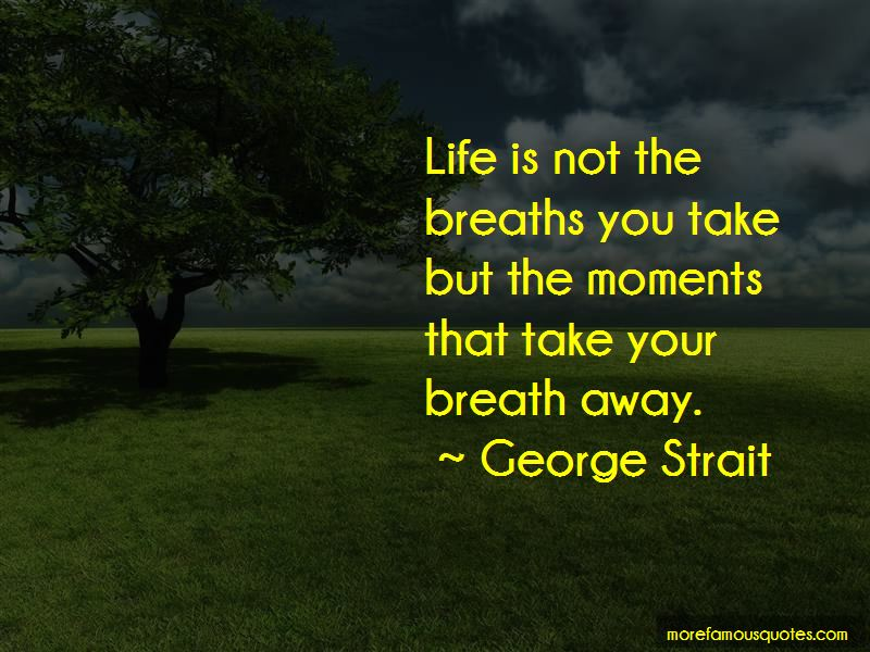 Breaths You Take Quotes Pictures 2