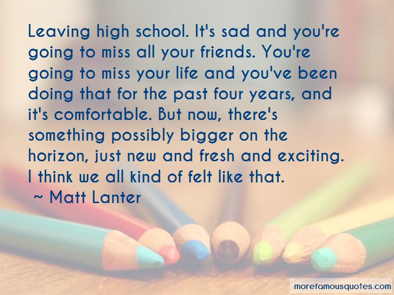 Quotes About Leaving High School: top 11 Leaving High School ...