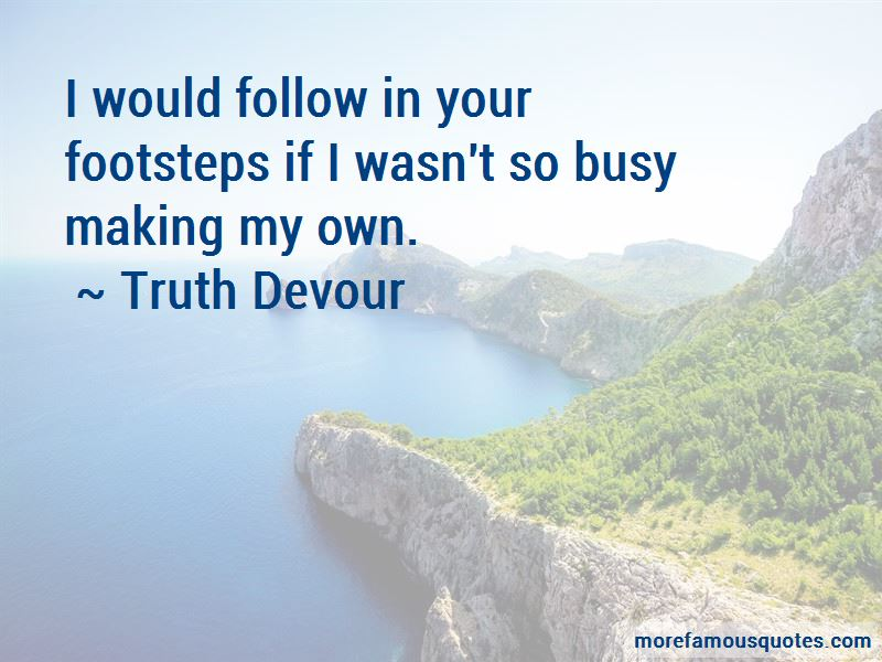 Quotes About Making Your Own Footsteps