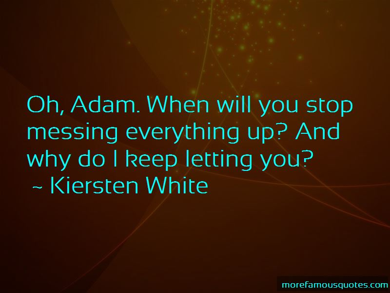 Quotes About Messing Everything Up