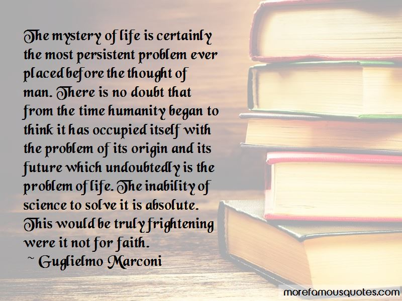 The Mystery Of Life Quotes Pictures 3