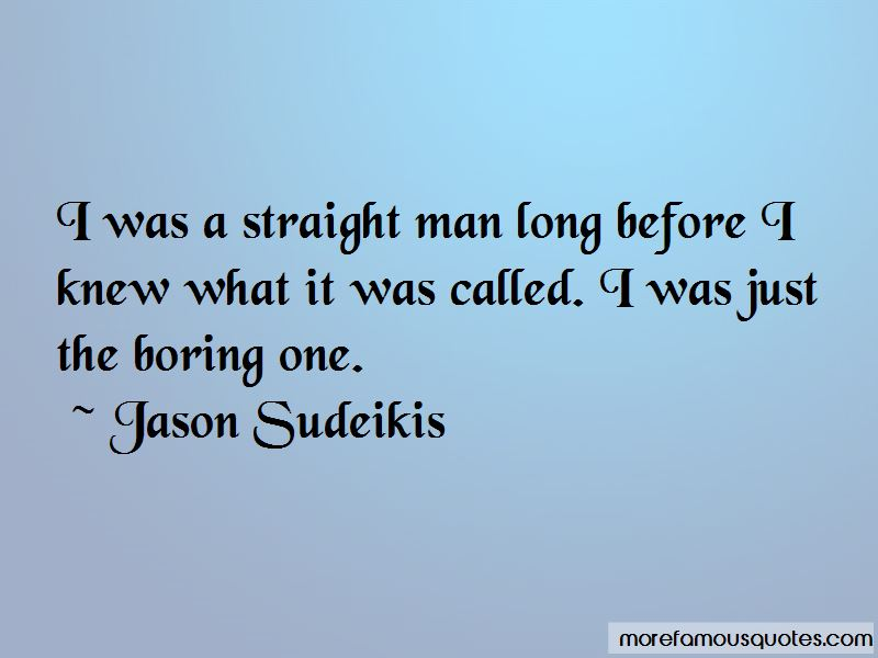 Straight Man Quotes Pictures 4
