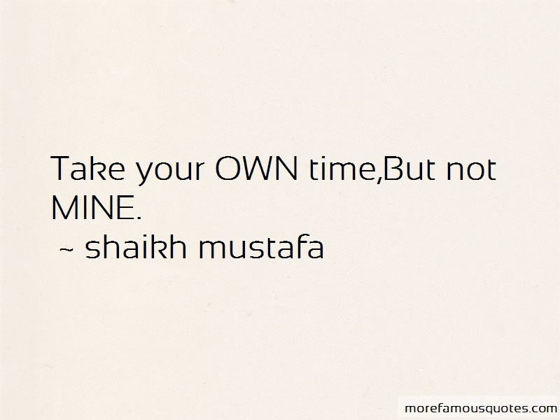 Take Your Own Time Quotes