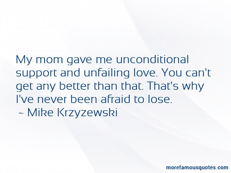 Unconditional Love Support Quotes. U201c