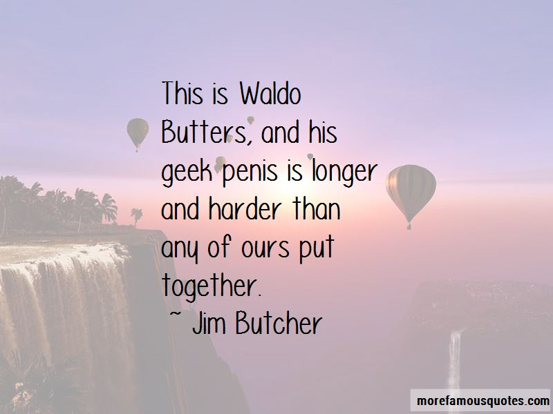 Waldo Butters Quotes