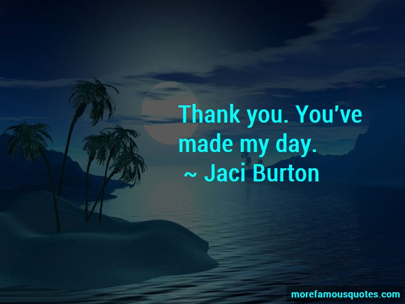 You've Made My Day Quotes