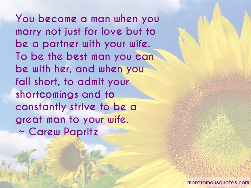 Be The Best Man You Can Be Quotes