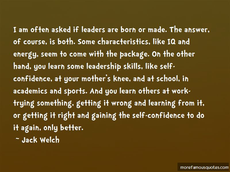 Leaders Are Born Or Made Quotes