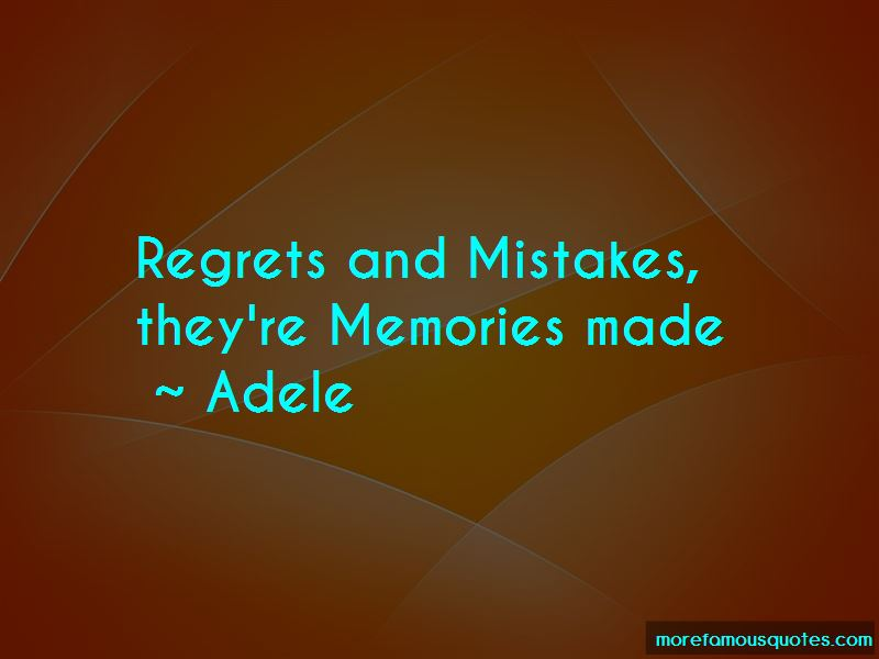 Mistakes Are Memories Made Quotes