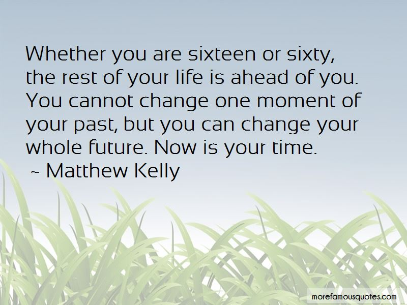Now Is Your Time Quotes