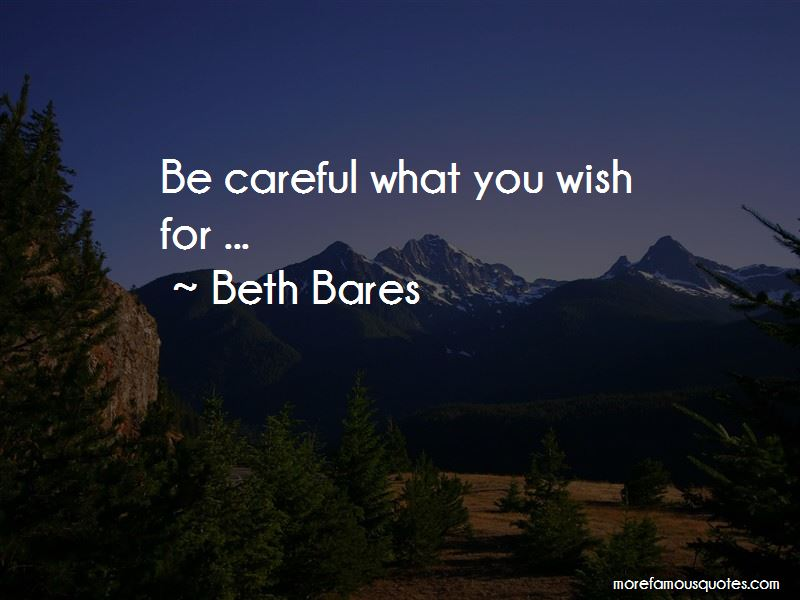 Be Careful What You Wish For Quotes Pictures 2