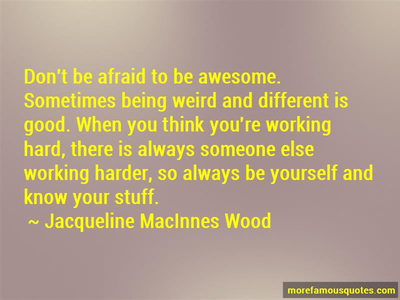 Being Weird And Awesome Quotes Pictures 2