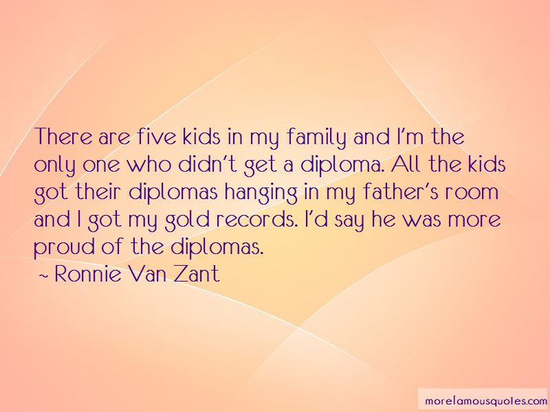 Quotes About Diplomas Top 60 Diplomas Quotes From Famous Authors Mesmerizing Ronnie Van Zant Quotes
