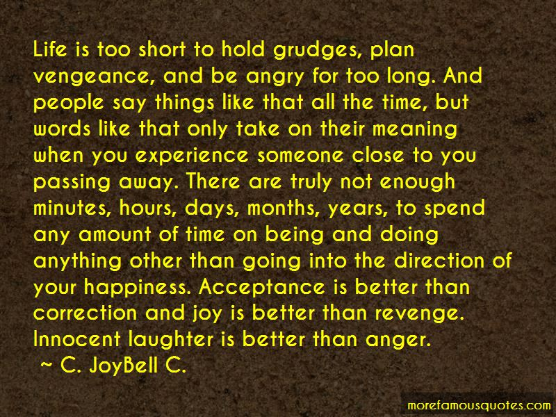 Quotes About Life Being Too Short To Hold Grudges