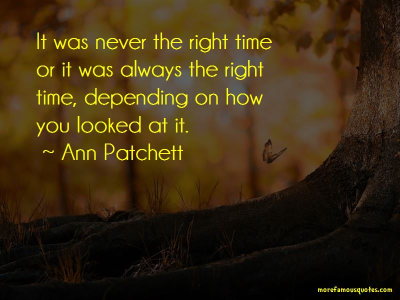 Never The Right Time Quotes Pictures 2