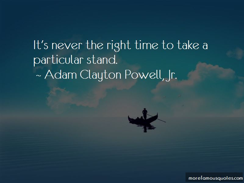 Quotes About Never The Right Time