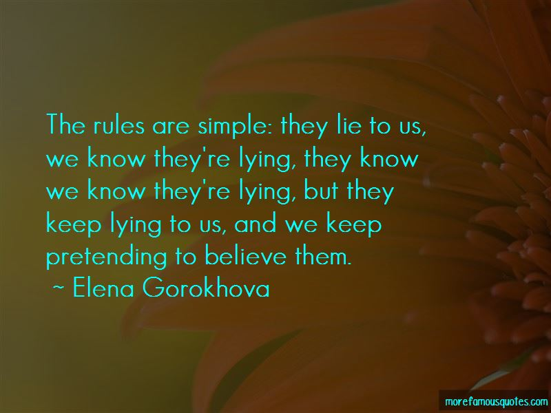 Pretending To Believe A Lie Quotes Pictures 3