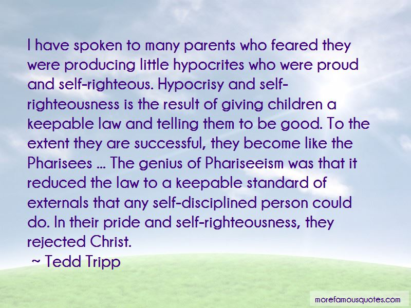 Quotes About Self Righteous Hypocrites: top 1 Self Righteous ...