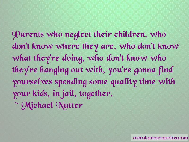 quotes about spending time your parents top spending time