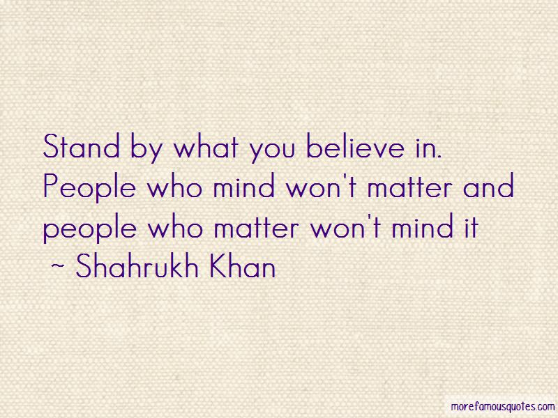 Stand By What You Believe In Quotes