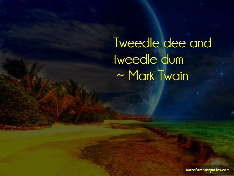Tweedle Dum Quotes