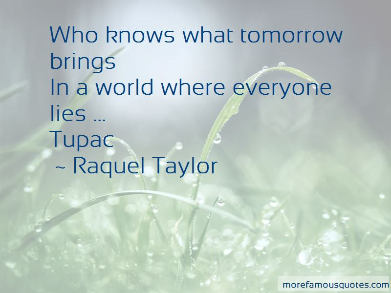 Who Knows What Tomorrow Brings Quotes