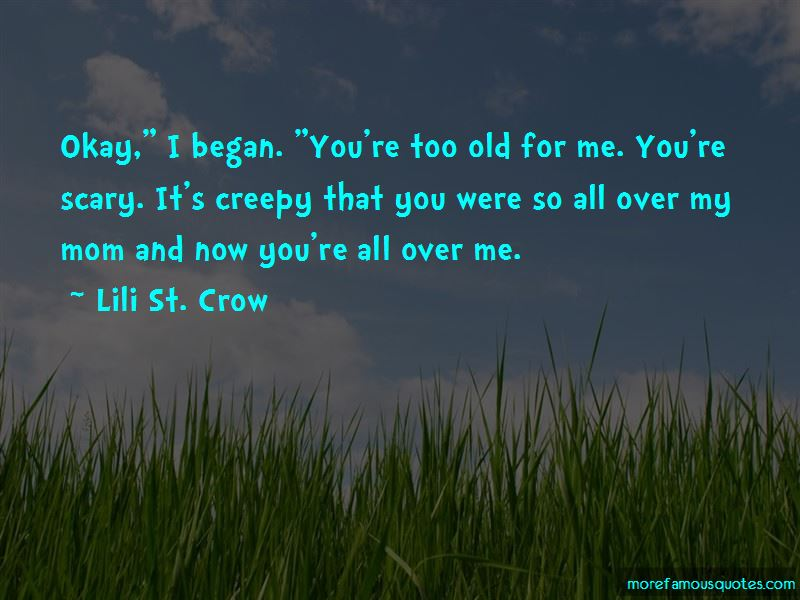 You're Too Old For Me Quotes