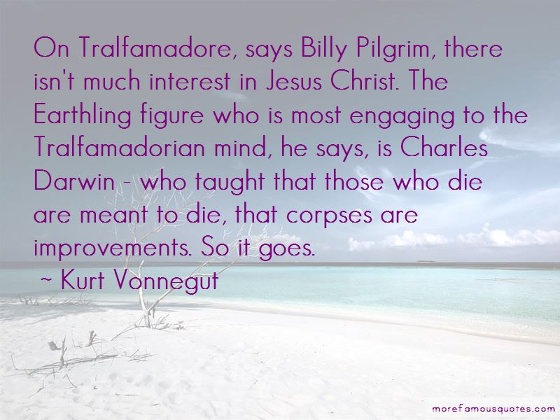Billy Pilgrim Tralfamadore Quotes Pictures 3
