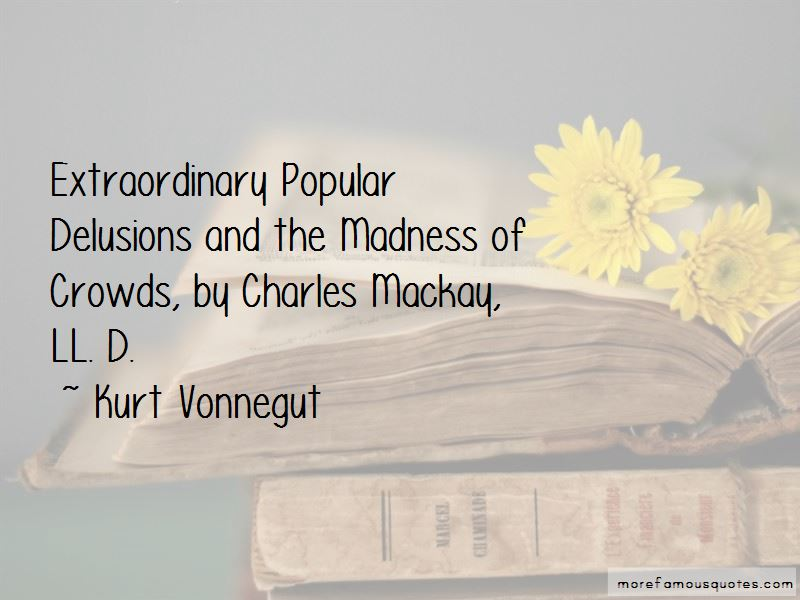 Charles Mackay Popular Delusions Quotes