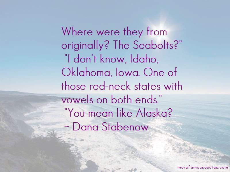 One Like Alaska Quotes