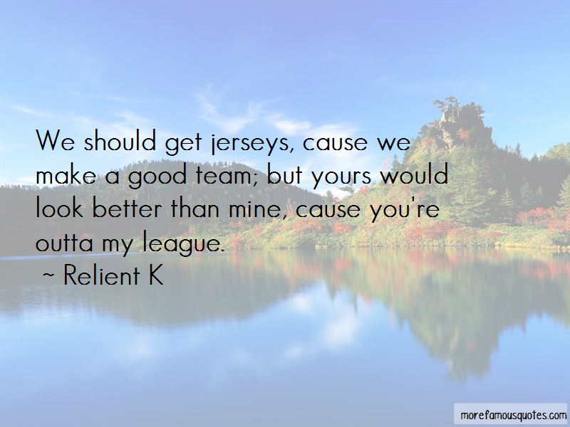 Outta My League Quotes