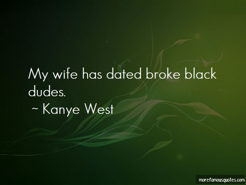 Quotes About Broke Dudes