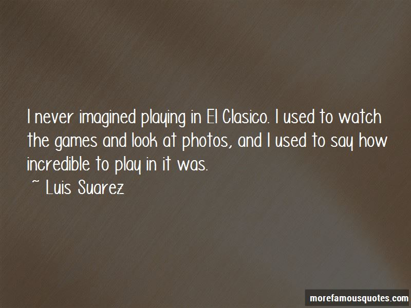 Quotes About Clasico
