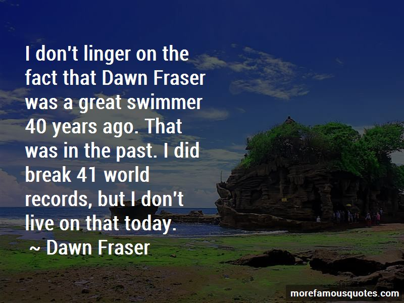 Quotes About Dawn Fraser