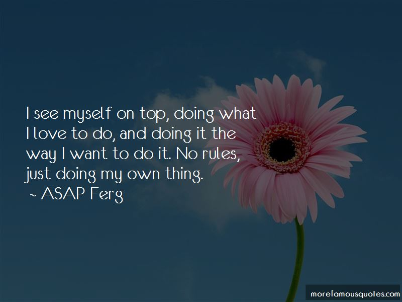 Quotes About Doing My Own Thing