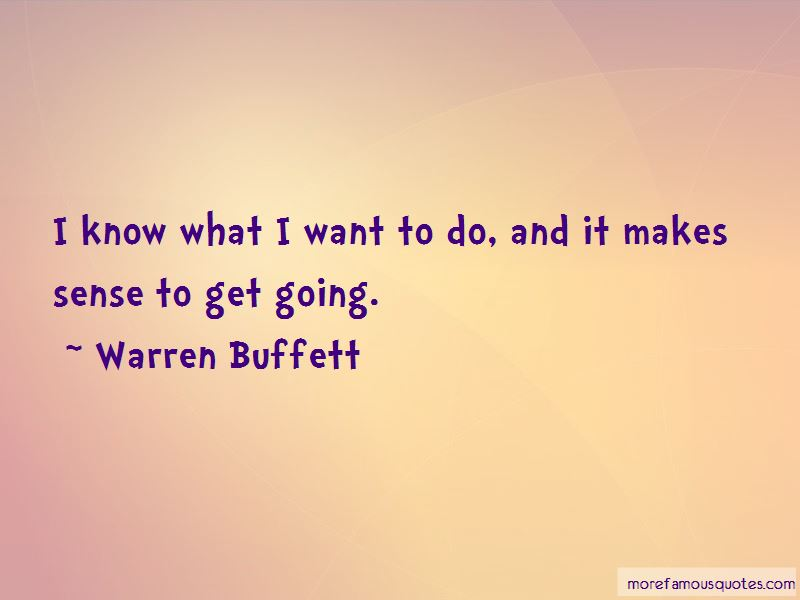 Quotes About I Know What I Want