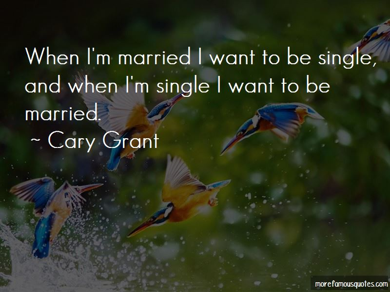 Quotes About I Want To Be Single