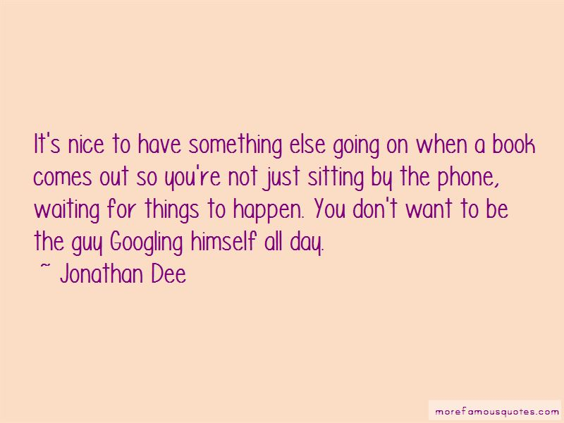 Quotes About Not Waiting For Things To Happen