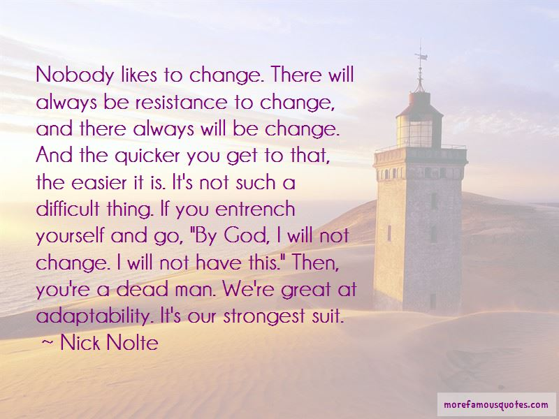Resistance To Change Quotes Pictures 3
