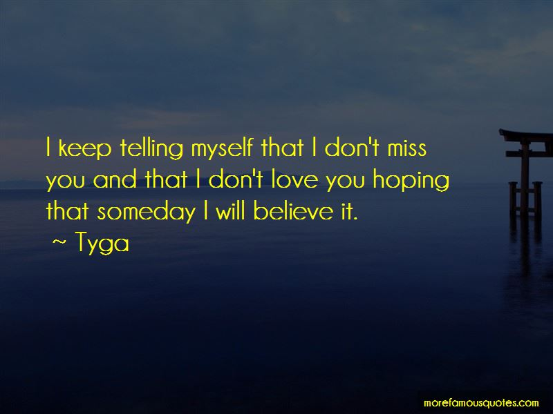 Quotes About Someday You Will Miss Me