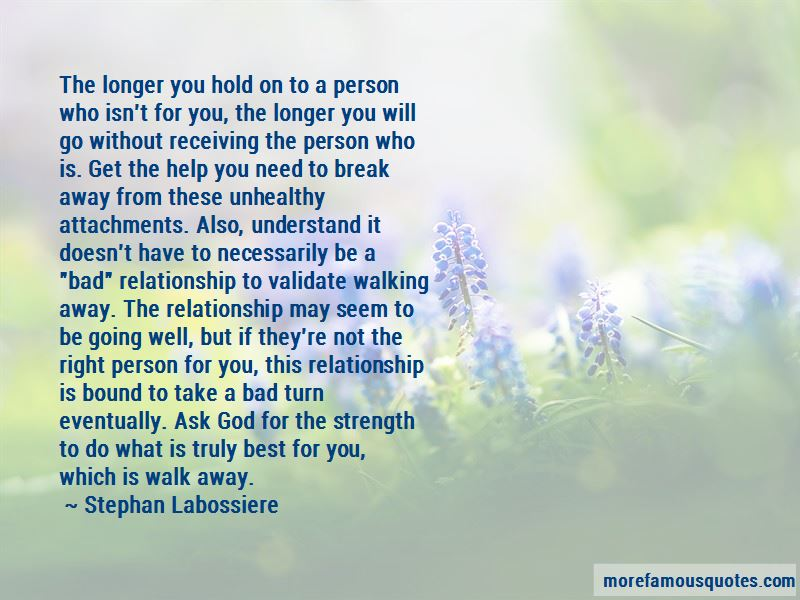 Quotes About Walking Away From A Bad Relationship: top 1
