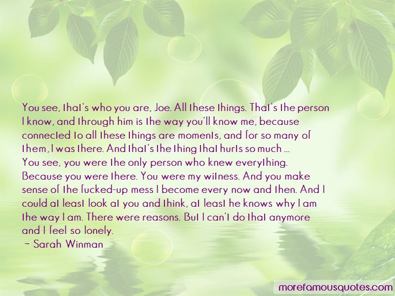 Quotes About Why I Am The Way I Am