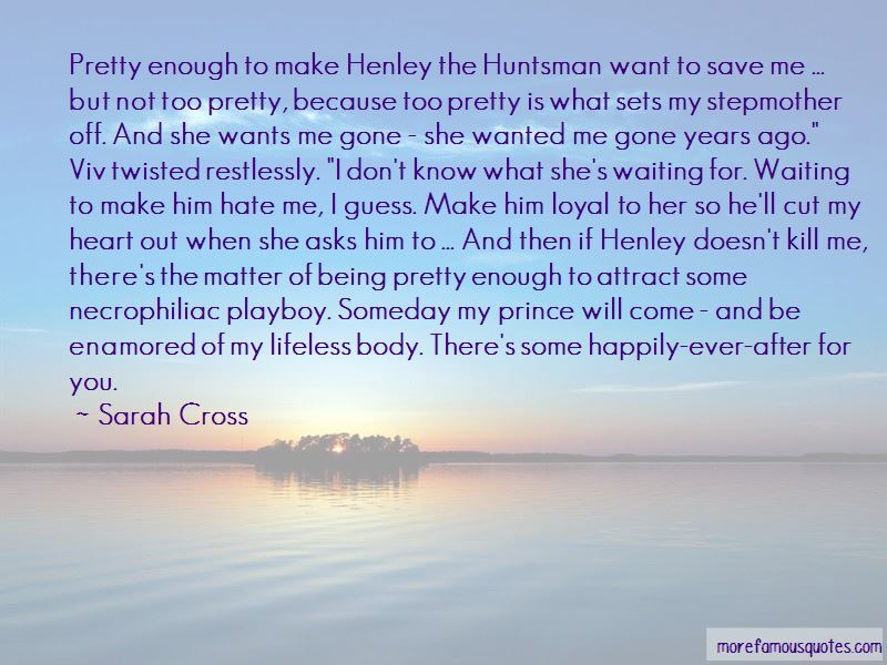 Someday She Will Be Gone Quotes