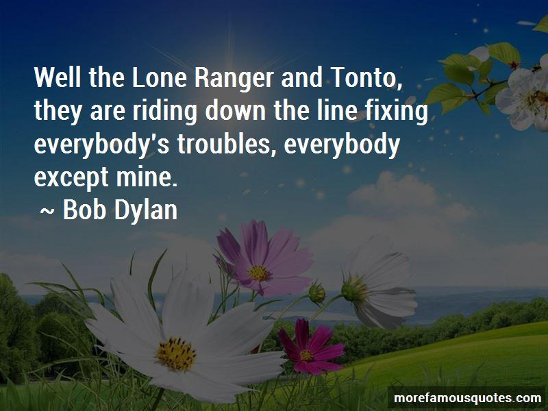 Tonto Lone Ranger Quotes