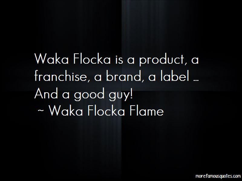 Waka Flocka Ok Quotes