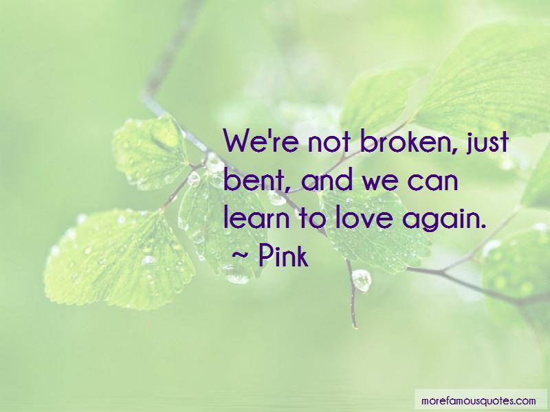 Not Broken Just Bent Quotes