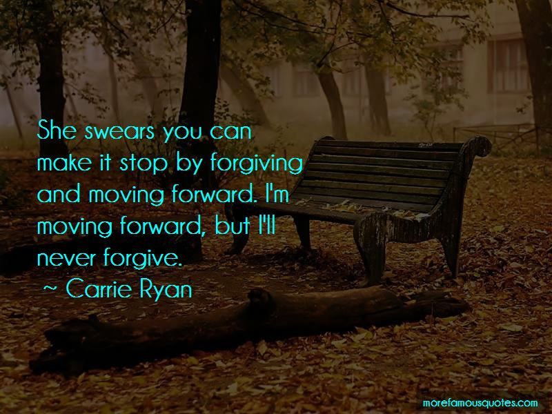Quotes About Forgiving And Moving Forward